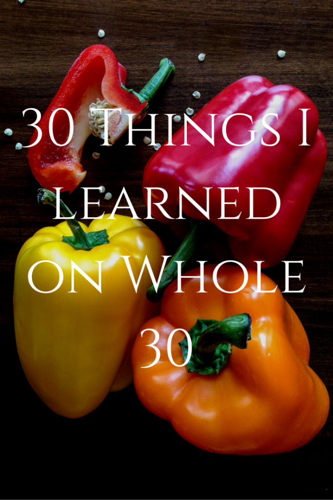 30 Things I learned on Whole 30