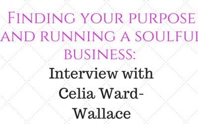 Finding your Purpose with Celia Ward-Wallace